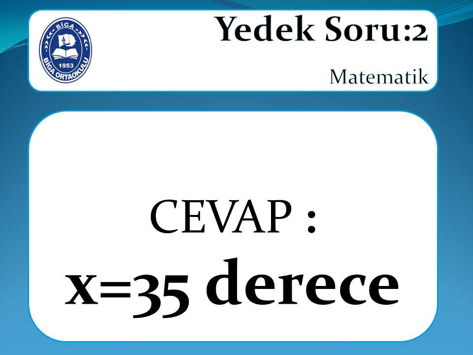 CEVAP : x=35 derece