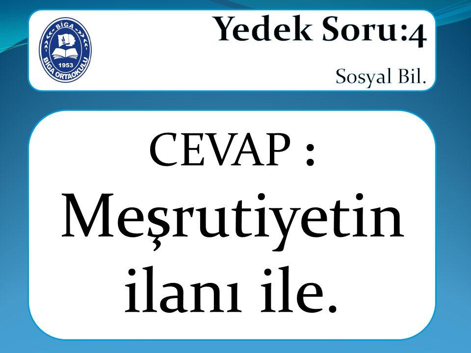 CEVAP : Meşrutiyetin ilanı ile.