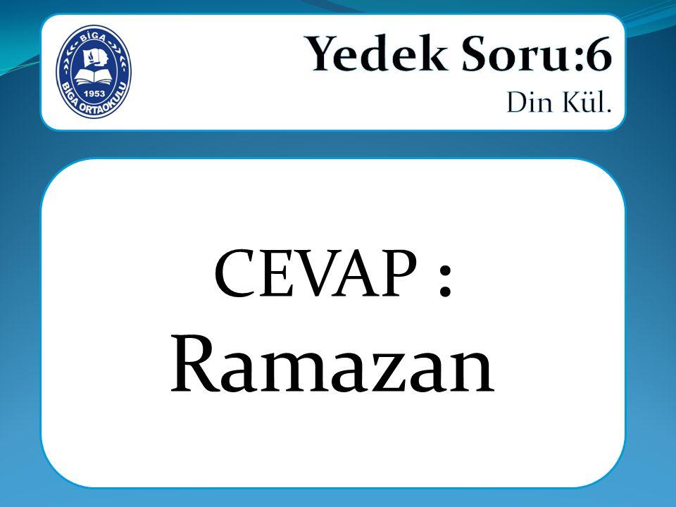 CEVAP : Ramazan