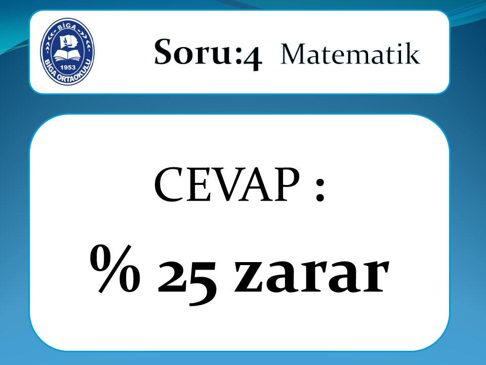 CEVAP : % 25 zarar
