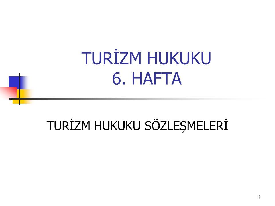 2 Turizm Hukuku Sözleşmeleri Şekil serbestisi kuralı geçerlidir Uyuşmazlık halinde uygulanacak hukuk kuralını önceden belirleyebilirler Uygulanacak hukuk kuralı önceden belirlenmemişse A) Taraflar Türk- Türk hukuku B) Türkiye'de yapılmış- Türk hukuku C) Yabancı ülke- Borcun ifa yeri