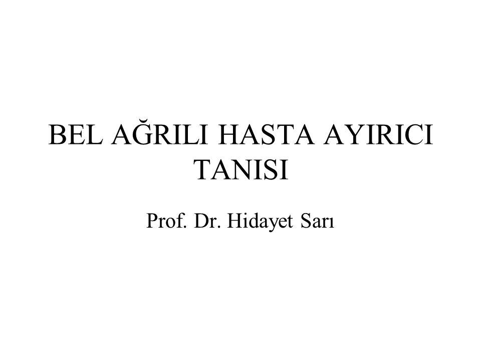 BEL AĞRILI HASTA AYIRICI TANISI Prof. Dr. Hidayet Sarı