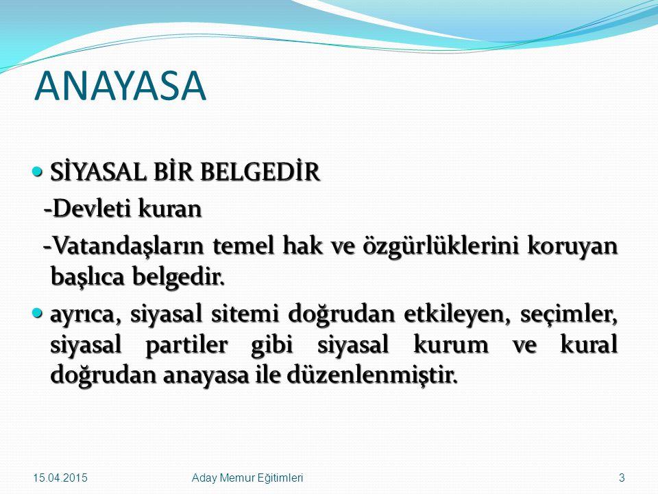 15.04.2015Aday Memur Eğitimleri4 ANAYASA HUKUKSAL BİR BELGEDİR HUKUKSAL BİR BELGEDİR Çünkü anayasa, en üst hukuk normudur.