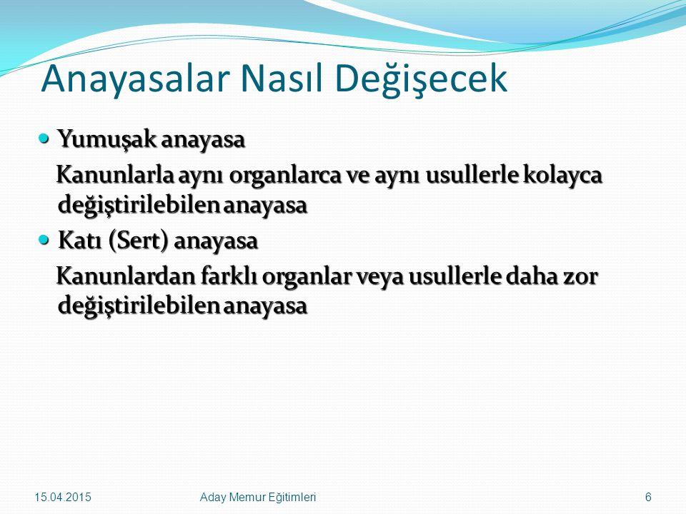 15.04.2015Aday Memur Eğitimleri87 Yasama-TBMM Türkiye Büyük Millet Meclisi genel oyla seçilen beşyüzelli milletvekilinden oluşur (Madde -75).