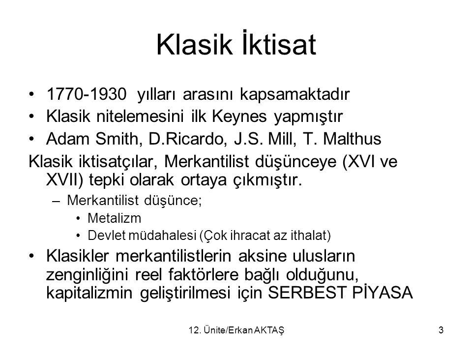 12.Ünite/Erkan AKTAŞ4 Klasik İktisat Reel bir analizdir.