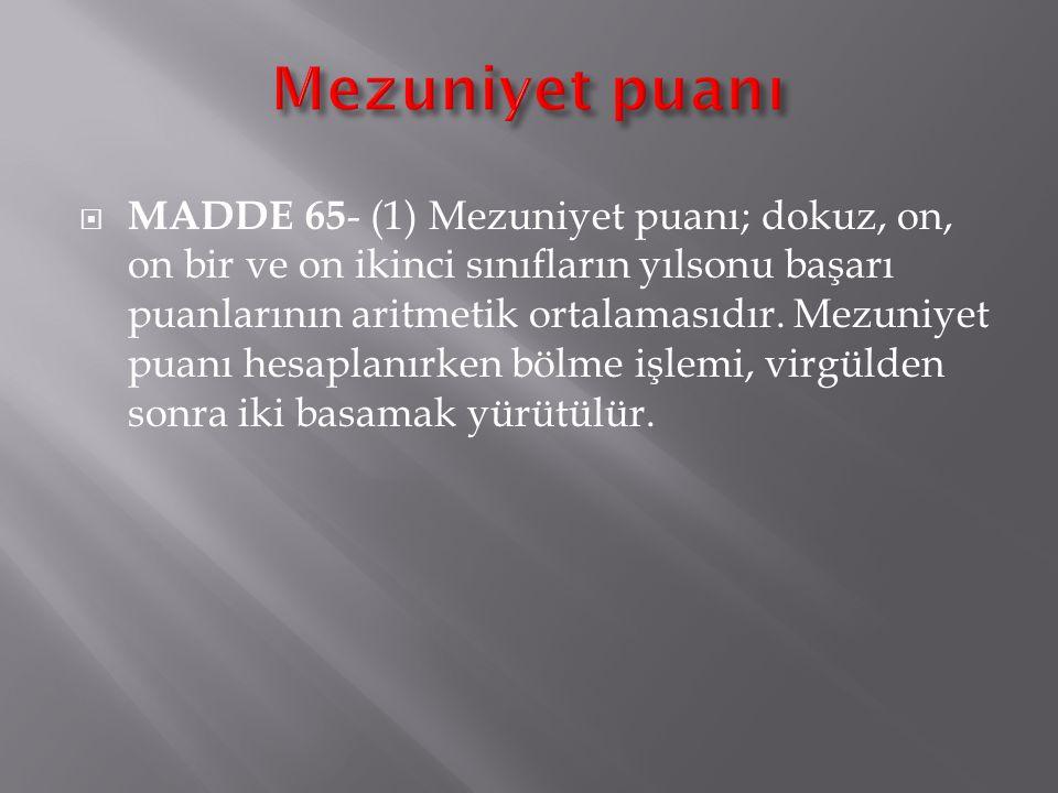  MADDE 64- (1) Ders kesiminde, okul öğrenci ödül ve disiplin kurulunun da görüşü alınarak mezuniyet puanı en yüksek olan öğrenci öğretmenler kurulunc