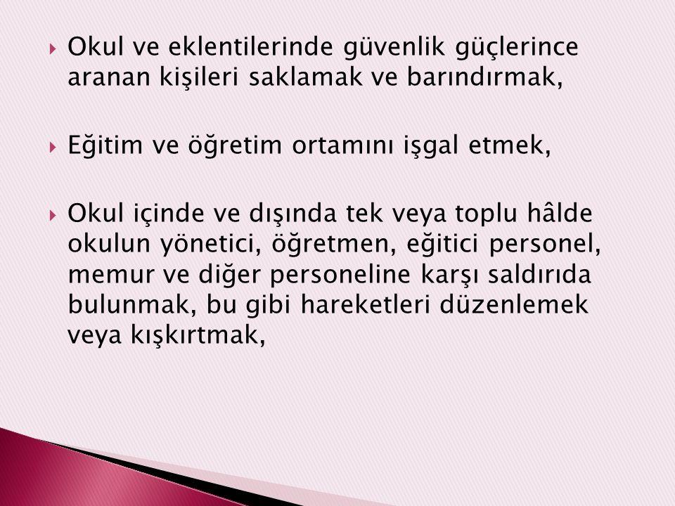  Türk Bayrağına, ülkeyi, milleti ve devleti temsil eden sembollere hakaret etmek,  Kurul ve komisyonların çalışmasını tehdit veya zor kullanarak eng