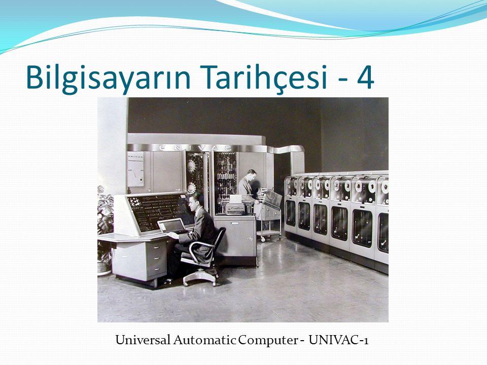 Bilgisayarın Tarihçesi - 4 Universal Automatic Computer - UNIVAC-1