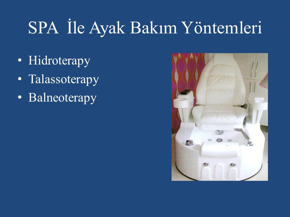 SPA İle Ayak Bakım Yöntemleri Hidroterapy Talassoterapy Balneoterapy
