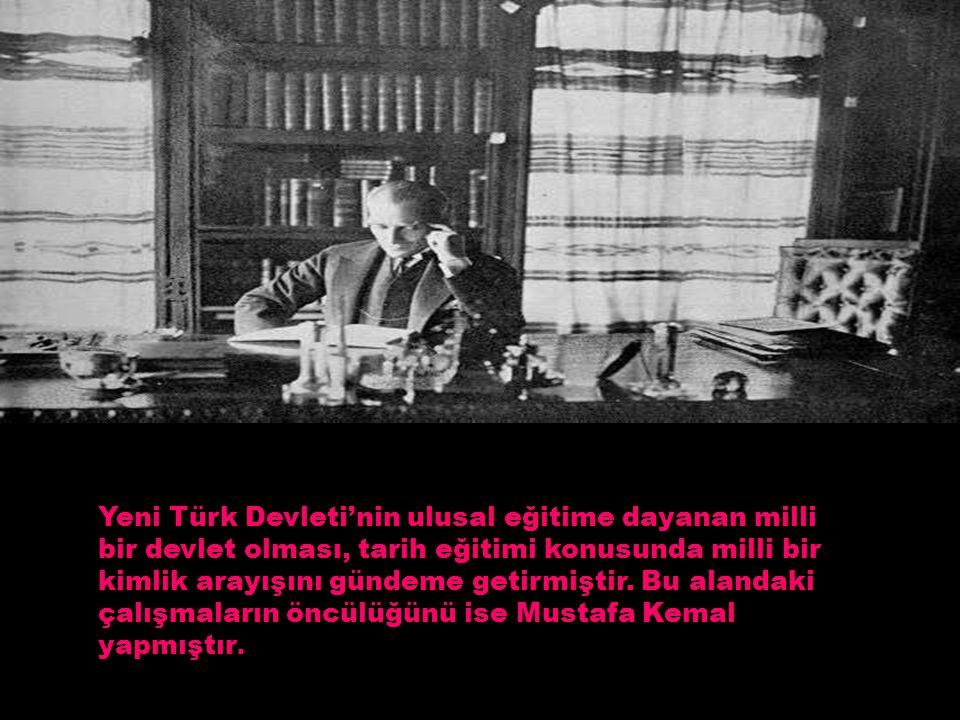 Yeni Türk Devleti'nin ulusal eğitime dayanan milli bir devlet olması, tarih eğitimi konusunda milli bir kimlik arayışını gündeme getirmiştir. Bu aland