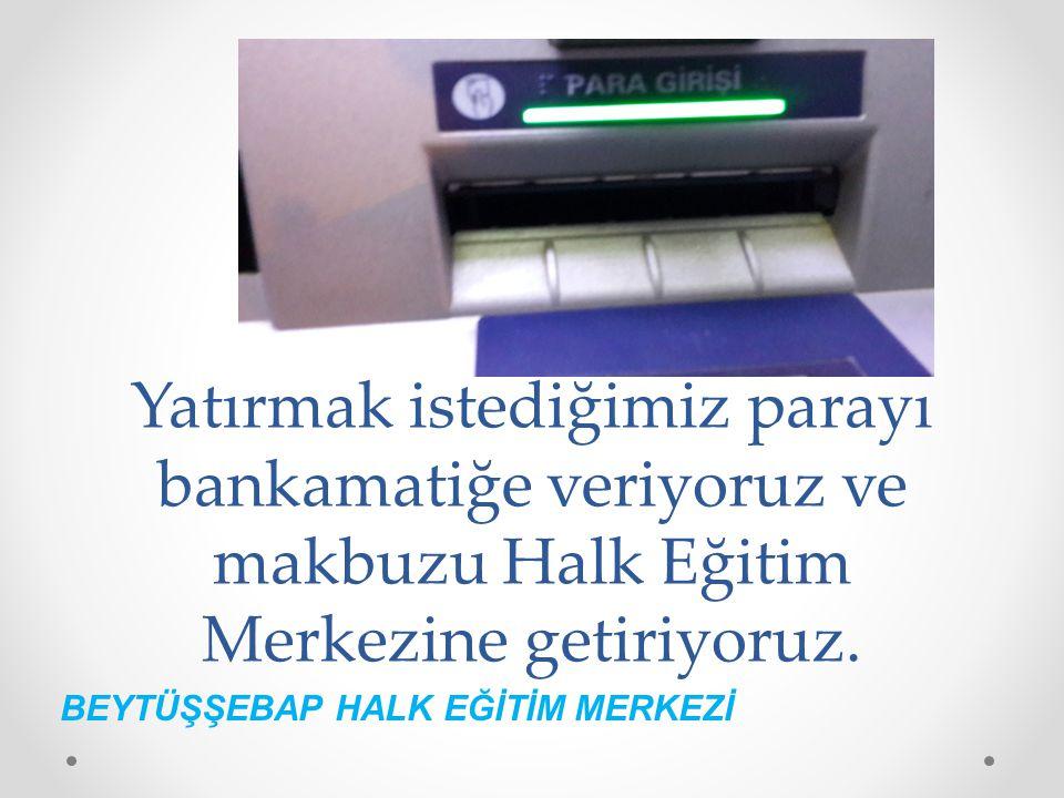 BEYTÜŞŞEBAP HALK EĞİTİM MERKEZİ UNUTMA!!!.Para yatırmak Kayıt Yenileme anlamına gelmez.