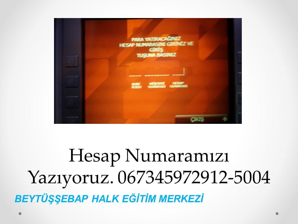 BEYTÜŞŞEBAP HALK EĞİTİM MERKEZİ UNUTMA!!.5TL'yi bozuk ver.