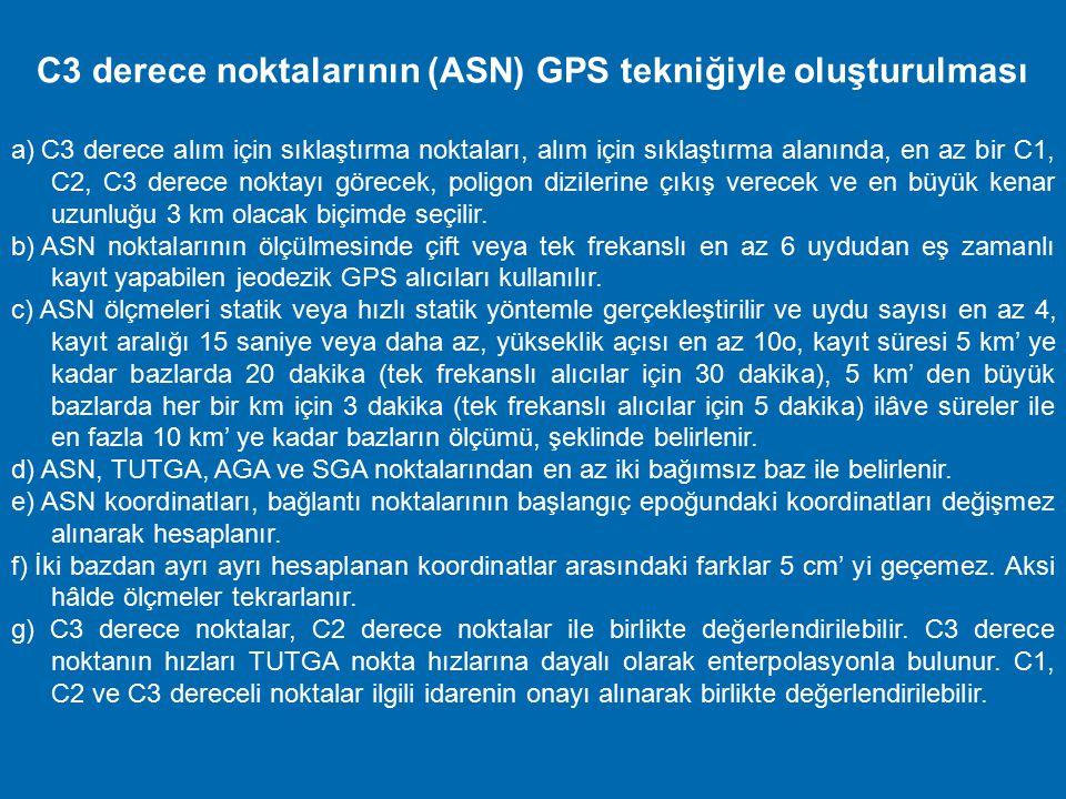 SGA GPS Ölçülerinin Değerlendirilmesi SGA GPS ölçüleri; a) SGA noktalarını TUTGA ve AGA noktalarına bağlayan bazlar, tekli veya oturum baz çözümü ile