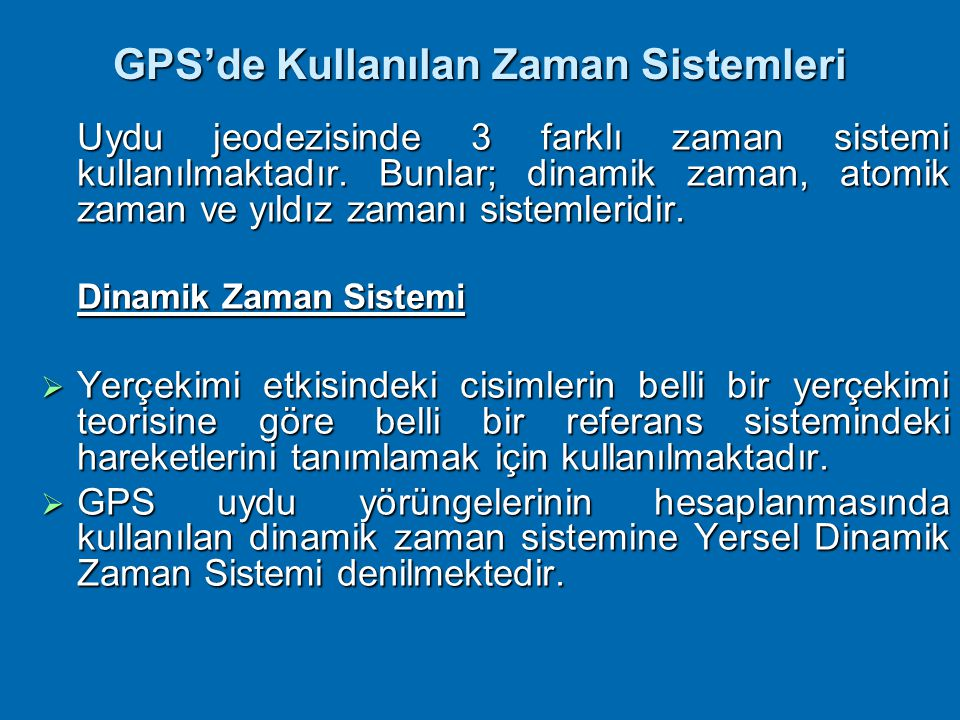 TUTGA ( Türkiye Ulusal Temel GPS Ağı ), ülkemizdeki GPS kullanımının altyapısını oluşturmaktadır. Ülkedeki koordinat bütünlüğünü sağlamak için GPS ile