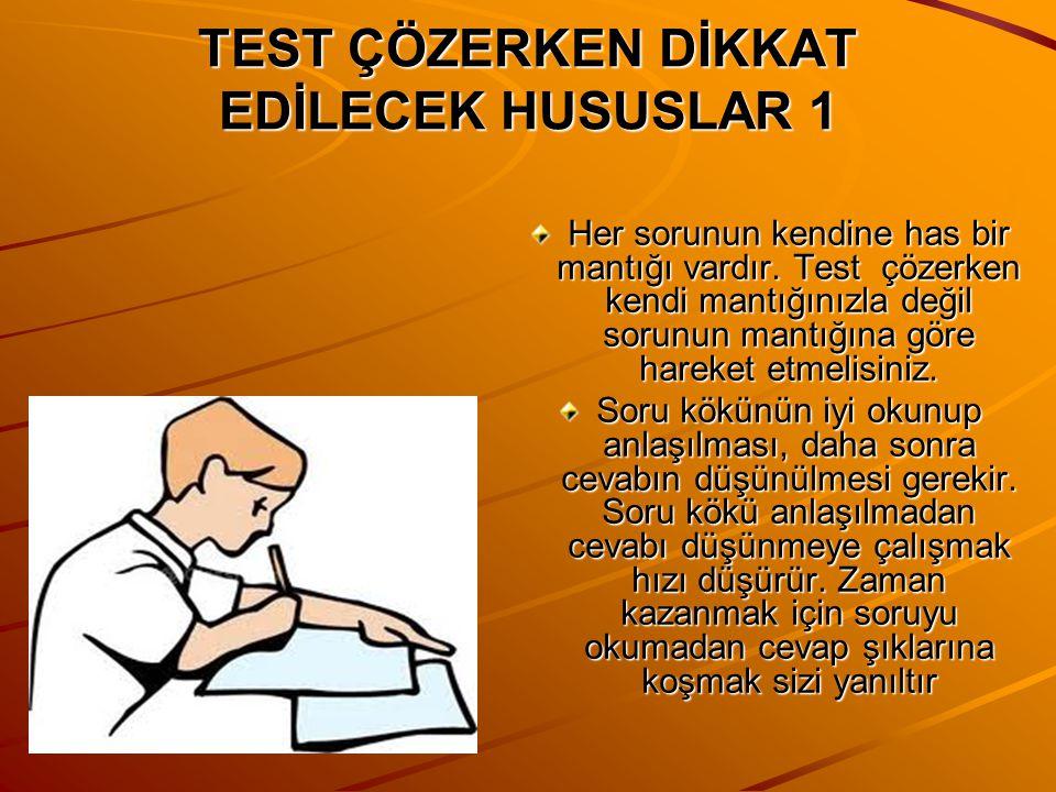 TEST ÇÖZMENİN ÜÇ TEMEL GEREKENİ Bilgi : Öğrenme ile kazanılır. Tekrar ile pekiştirilir. Test çözme tekniğini kullanmanın temelini teşkil eder. Yorum: