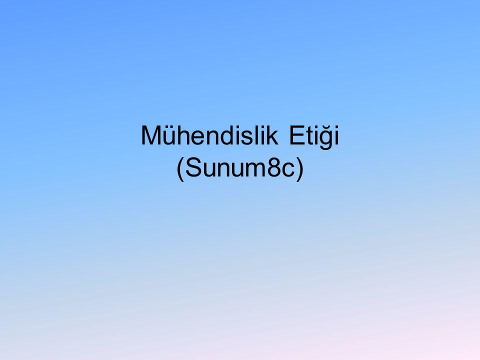 Mühendislik Etiği (Sunum8c)