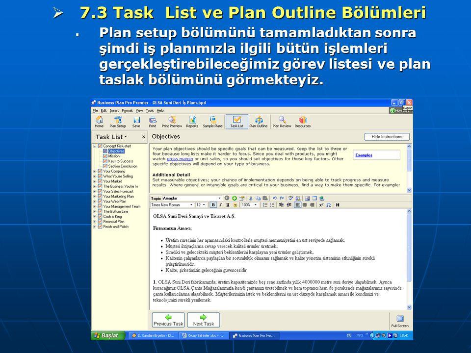  7.3 Task List ve Plan Outline Bölümleri  Plan setup bölümünü tamamladıktan sonra şimdi iş planımızla ilgili bütün işlemleri gerçekleştirebileceğimi