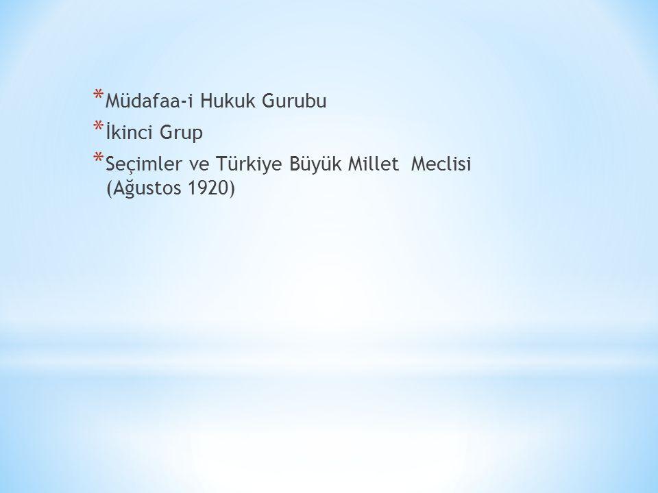 * Müdafaa-i Hukuk Gurubu * İkinci Grup * Seçimler ve Türkiye Büyük Millet Meclisi (Ağustos 1920)