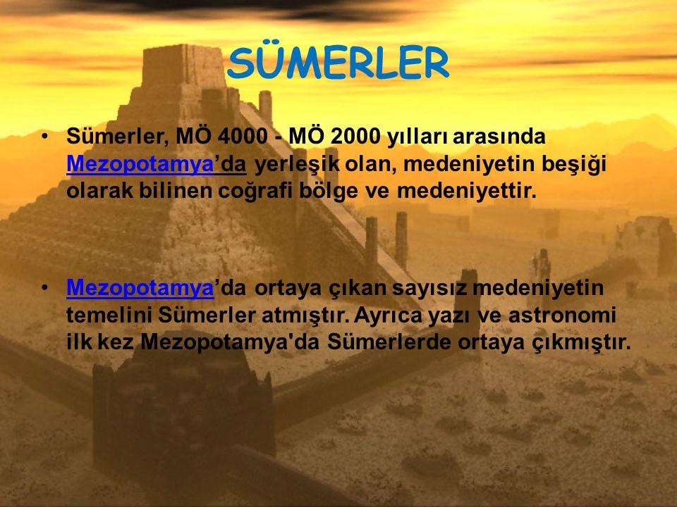 SÜMERLER Sümerler, MÖ 4000 - MÖ 2000 yılları arasında Mezopotamya'da yerleşik olan, medeniyetin beşiği olarak bilinen coğrafi bölge ve medeniyettir. M