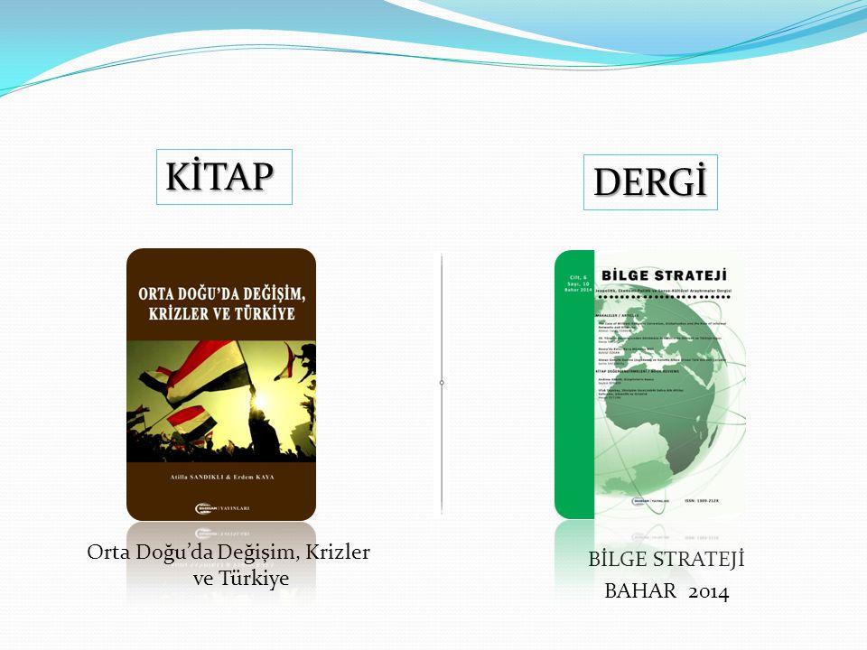 KİTAP DERGİ BİLGE STRATEJİ BAHAR 2014 Orta Doğu'da Değişim, Krizler ve Türkiye