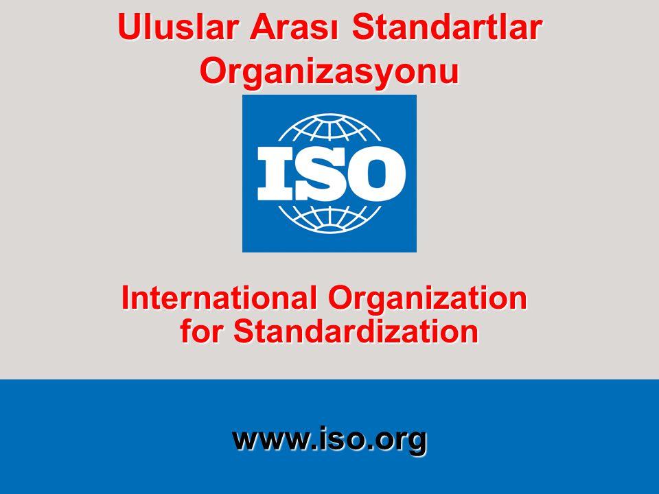 www.iso.org International Organization for Standardization www.iso.org International Organization for Standardization Uluslar Arası Standartlar Organi