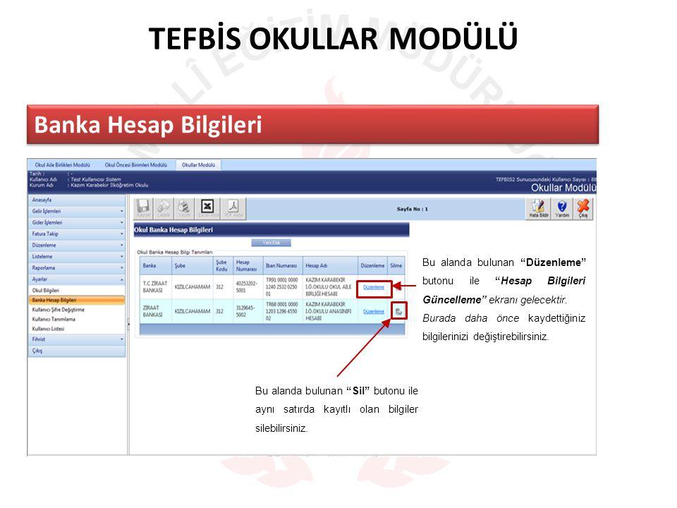 TEFBİS OKULLAR MODÜLÜ Banka Hesap Bilgileri Bu alanda bulunan Düzenleme butonu ile Hesap Bilgileri Güncelleme ekranı gelecektir.
