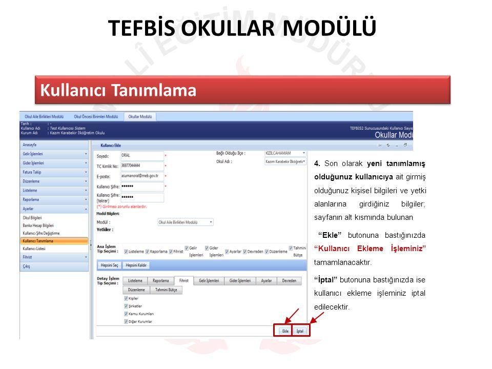 TEFBİS OKULLAR MODÜLÜ Kullanıcı Tanımlama 4.