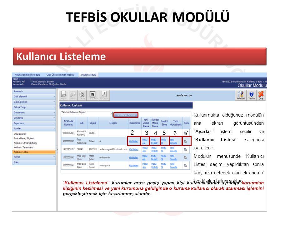 TEFBİS OKULLAR MODÜLÜ Kullanıcı Listeleme Kullanmakta olduğunuz modülün ana ekran görüntüsünden Ayarlar işlemi seçilir ve Kullanıcı Listesi kategorisi işaretlenir.
