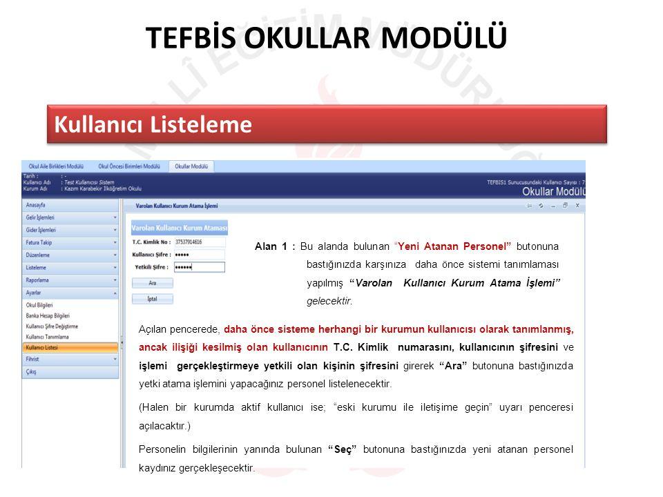 TEFBİS OKULLAR MODÜLÜ Kullanıcı Listeleme Açılan pencerede, daha önce sisteme herhangi bir kurumun kullanıcısı olarak tanımlanmış, ancak ilişiği kesilmiş olan kullanıcının T.C.