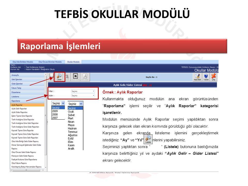 """TEFBİS OKULLAR MODÜLÜ Raporlama İşlemleri Örnek : Aylık Raporlar Kullanmakta olduğunuz modülün ana ekran görüntüsünden """"Raporlama"""" işlemi seçilir ve """""""
