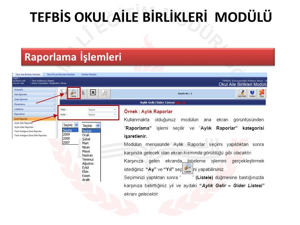 """TEFBİS OKUL AİLE BİRLİKLERİ MODÜLÜ Raporlama İşlemleri Örnek : Aylık Raporlar Kullanmakta olduğunuz modülün ana ekran görüntüsünden """"Raporlama"""" işlemi"""
