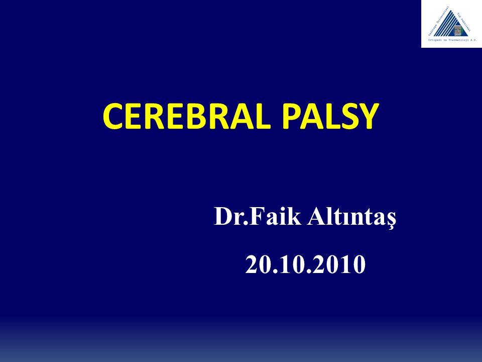 Dr.Faik Altıntaş 20.10.2010 CEREBRAL PALSY