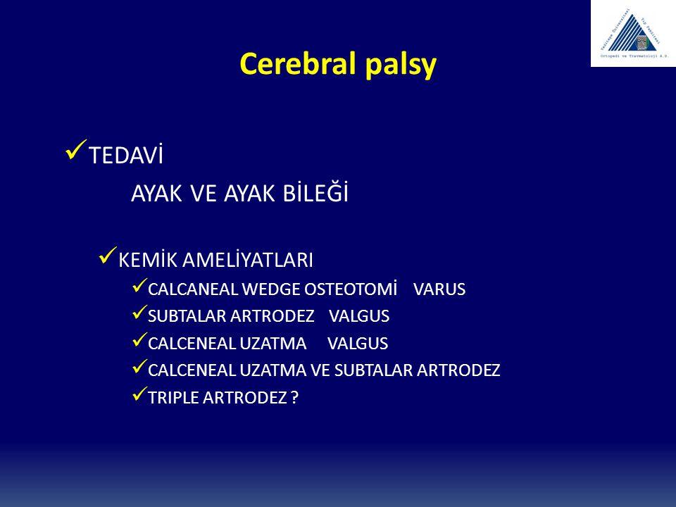 TEDAVİ AYAK VE AYAK BİLEĞİ KEMİK AMELİYATLARI CALCANEAL WEDGE OSTEOTOMİ VARUS SUBTALAR ARTRODEZ VALGUS CALCENEAL UZATMA VALGUS CALCENEAL UZATMA VE SUB