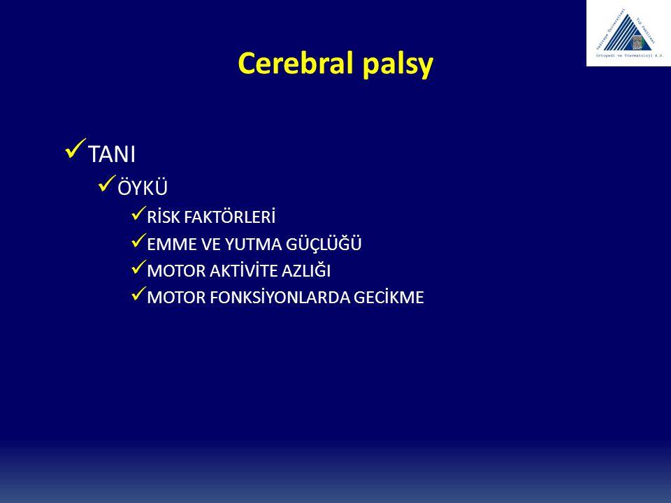 Cerebral palsy TANI MUAYENE İLKEL REFLEKSLER HİPERREFLEKSİ HİPERTONİ YADA HİPOTONİ PARMAK UCU YÜRÜYÜŞÜ