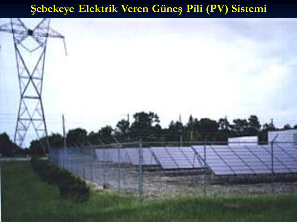 Şebekeye Elektrik Veren Güneş Pili (PV) Sistemi