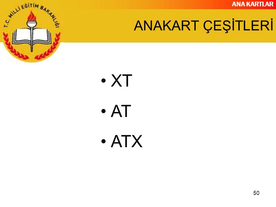 ANA KARTLAR 50 ANAKART ÇEŞİTLERİ XT AT ATX
