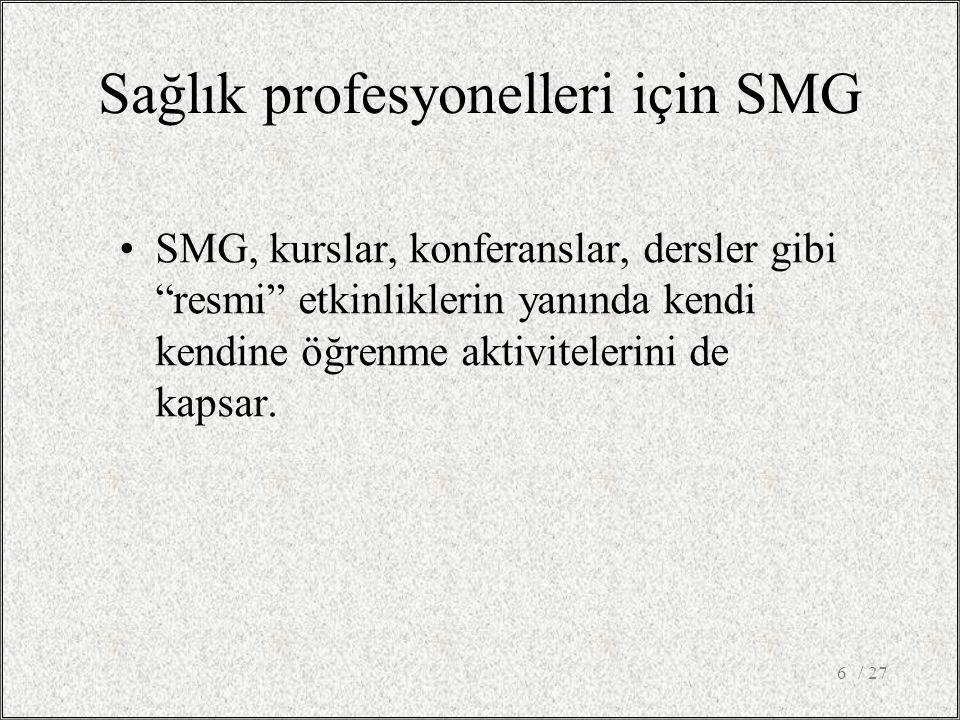 Sağlık profesyonelleri için SMG SMG, kurslar, konferanslar, dersler gibi resmi etkinliklerin yanında kendi kendine öğrenme aktivitelerini de kapsar.