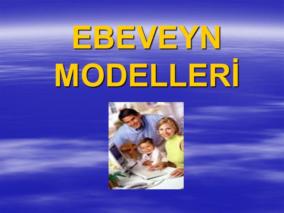 EBEVEYN MODELLERİ