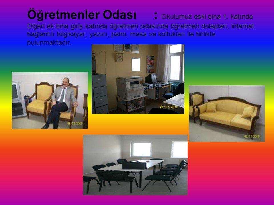 Müdür Yardımcıları Odası: Biri giriş katında solda, biri ve eski binada diğeri de 1.