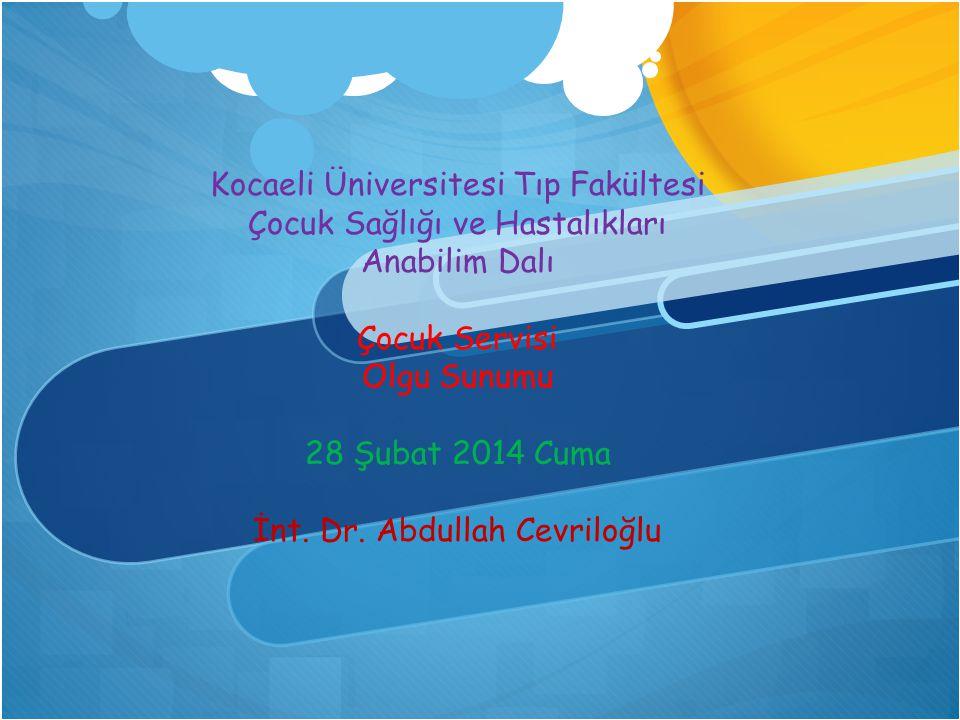 OLGU SUNUMU İnt.Dr.Abdullah CEVRİOĞLU