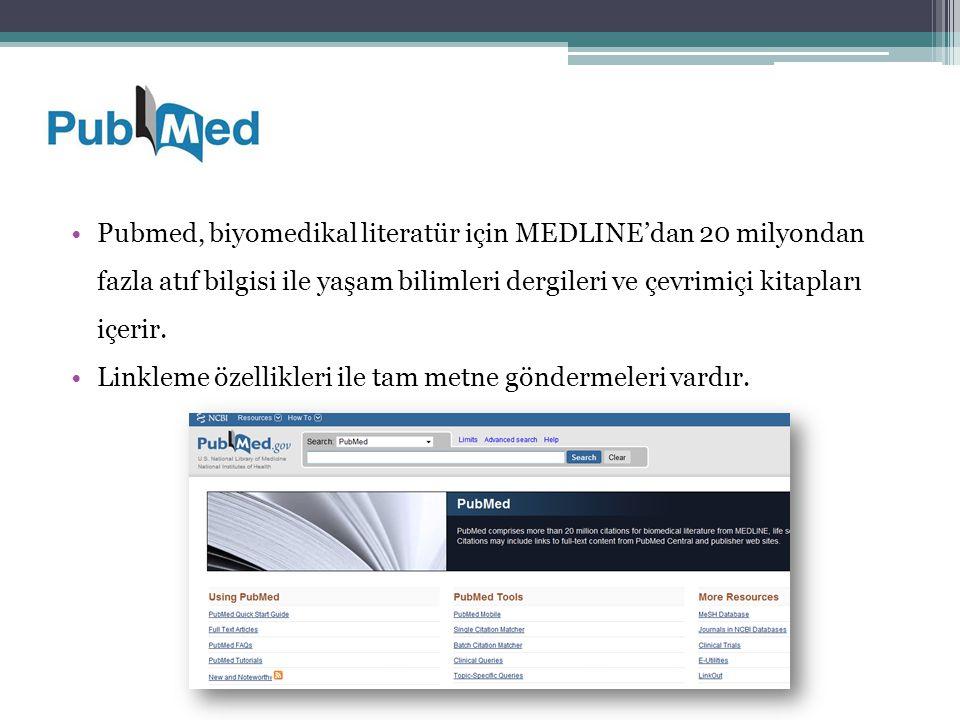 PubMed aşağıdaki tıp konularını içerir; Hemşirelik Dişçilik Veterinerlik Sağlık Sistemi Klinik bilimleri … PubMed ayrıca ilişkili web sayfaları ile NCBI (National Center for Biotechnology Information)'un diğer moleküler biyoloji kaynaklarına erişim sağlayıcı linkler sunar.