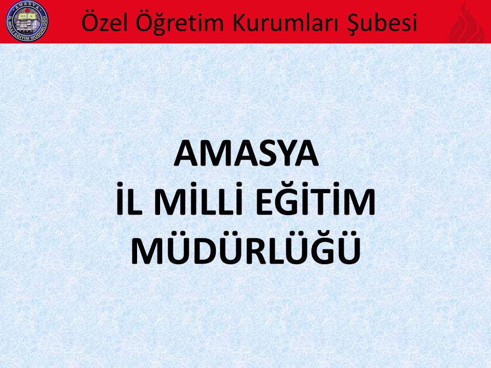 Özel Öğretim Kurumları Şubesi İŞLEM AŞAMASI 1.