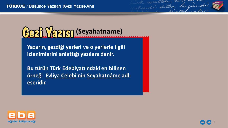 3 (Seyahatname) Yazarın, gezdiği yerleri ve o yerlerle ilgili izlenimlerini anlattığı yazılara denir. Bu türün Türk Edebiyatı'ndaki en bilinen örneği