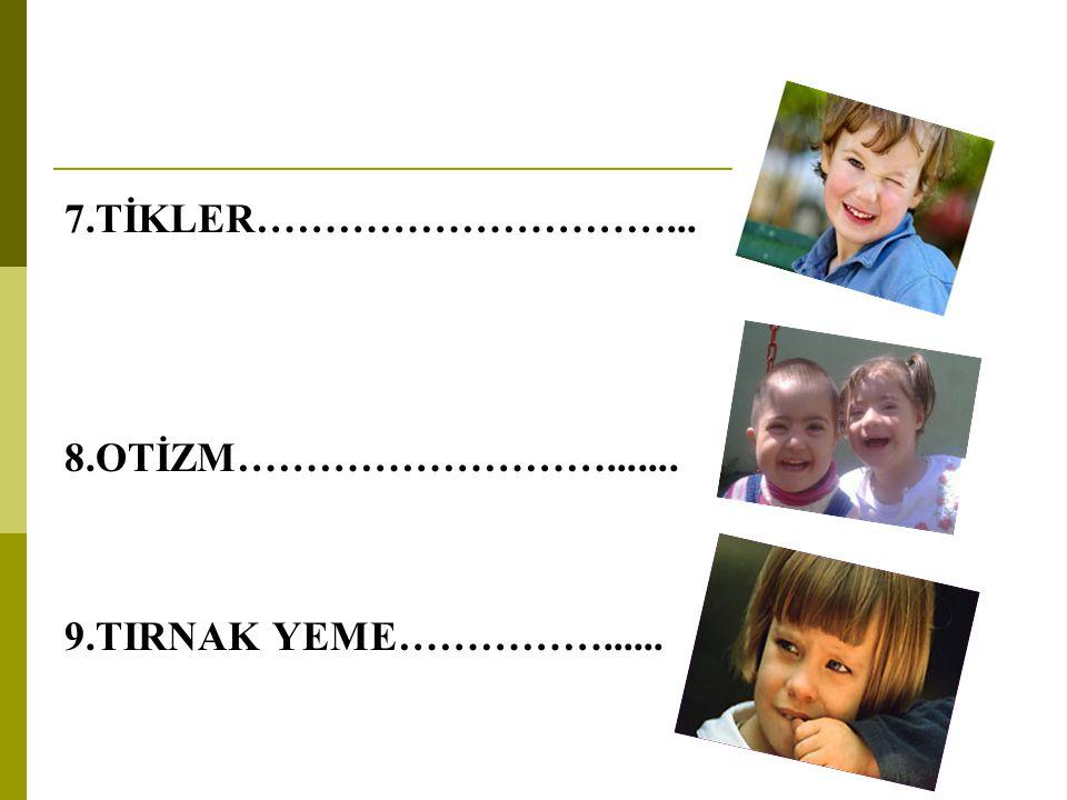 10.PARMAK EMME Normal çocuklarda herhangi bir sebep olmaksızın 3-4 yaşlarına kadar görülen bir davranıştır.