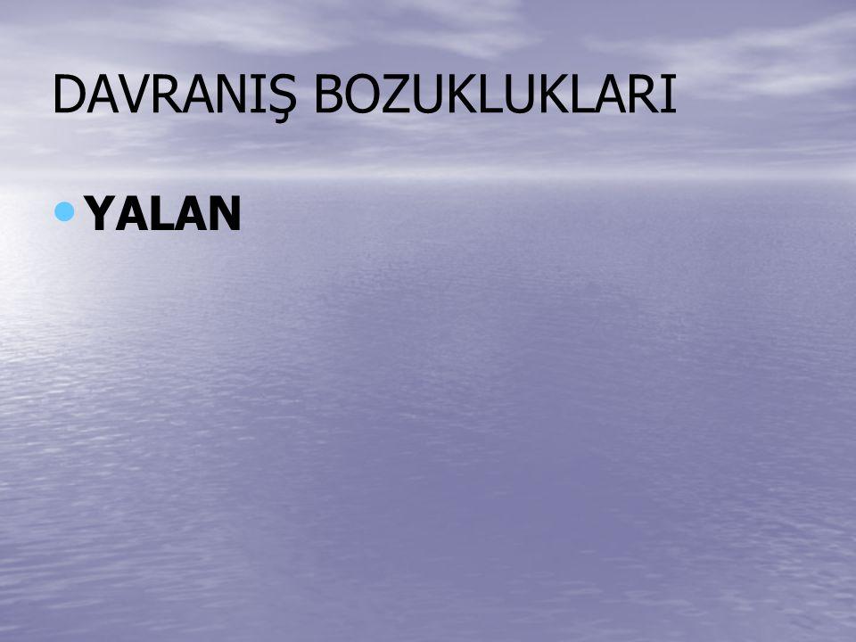 DAVRANIŞ BOZUKLUKLARI YALAN