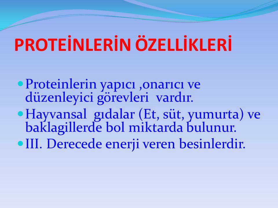 PROTEİNLERİN ÖZELLİKLERİ Proteinlerin yapıcı,onarıcı ve düzenleyici görevleri vardır.