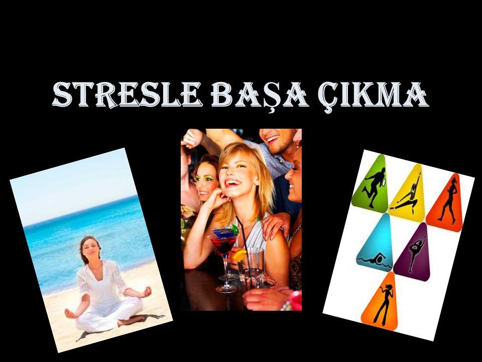 STRESLE BA Ş A ÇIKMA