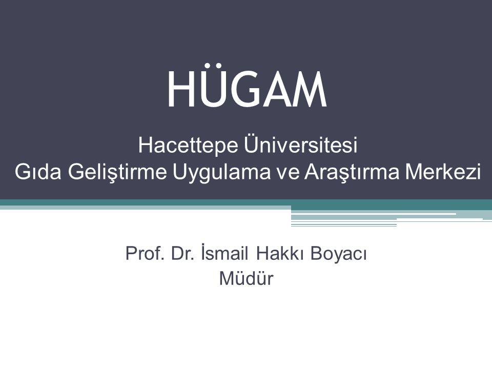 HÜGAM Hacettepe Üniversitesi Gıda Geliştirme Uygulama ve Araştırma Merkezi Prof.