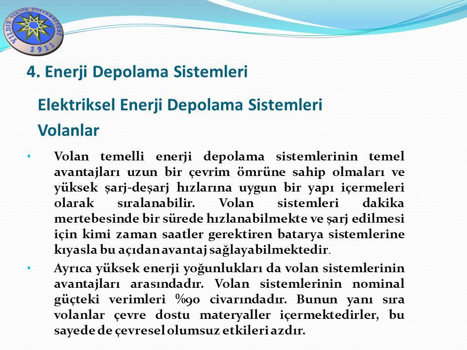 Elektriksel Enerji Depolama Sistemleri Volanlar 4. Enerji Depolama Sistemleri Volan temelli enerji depolama sistemlerinin temel avantajları uzun bir ç