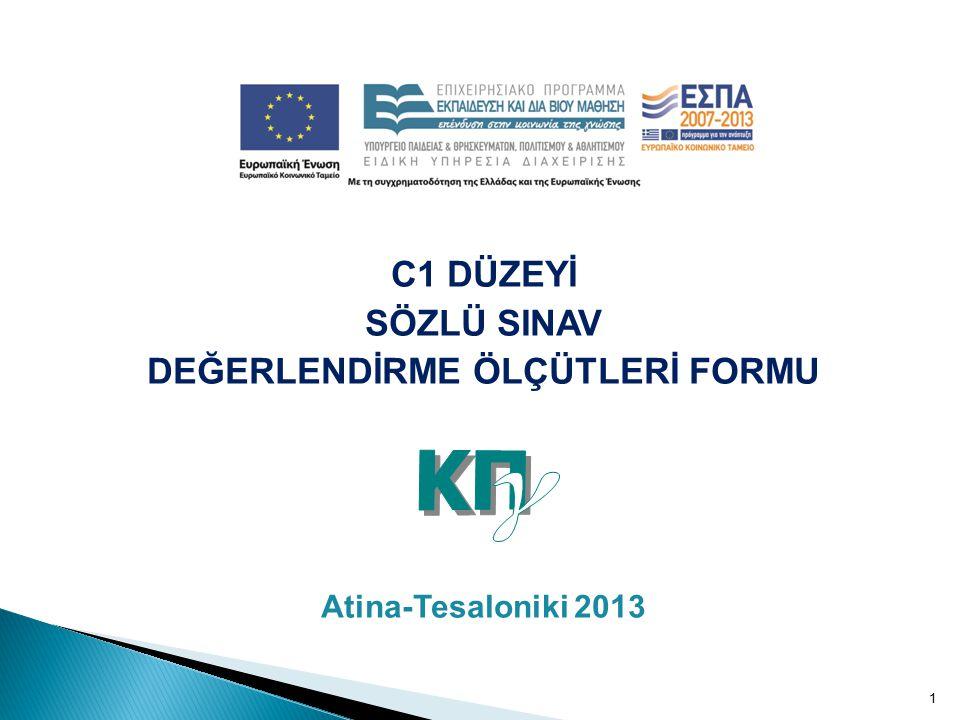 1 C1 DÜZEYİ SÖZLÜ SINAV DEĞERLENDİRME ÖLÇÜTLERİ FORMU Atina-Tesaloniki 2013